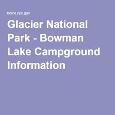 Glacier National Park - Bowman Lake Campground Information