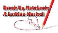 """Break Up Notebook: A Lesbian Musical"" @ The Boston Conservatory (Boston, MA)"