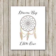 Dreamcatcher Print, 8x10, Instant Download, Dream Big Little One Print, Tribal Nursery Art, Indian, Navajo, Native, Feather Nursery Art, DIY...