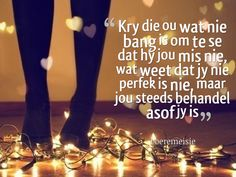 So ou bly die beste Afrikaanse Quotes, Life Quotes, Net, Love, Signs, Summer Recipes, Quotes About Life, Quote Life, Amor