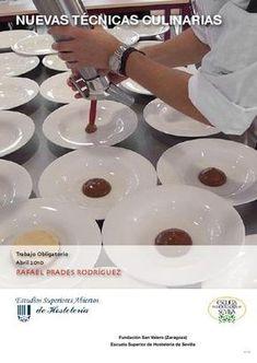 Nuevas Tecnicas Culinarias Trabajo final correspondiente a la asignatura de Nuevas Tecnicas Culinarias. Postgrado de Experto en Tecnologia Culinaria