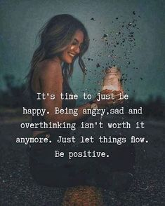 It's time to just be happy Wisdom Quotes, True Quotes, Words Quotes, Wise Words, Quotes To Live By, Motivational Quotes, Inspirational Quotes, Sayings, Optomistic Quotes