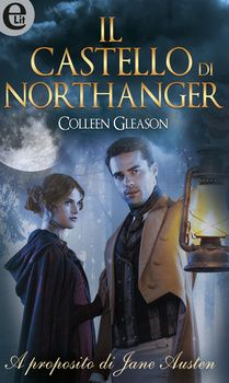Atelier di una Lettrice Compulsiva: Recensione Il Castello di Northanger di Colleen Gl...