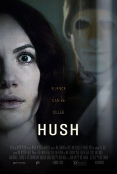 """Hush (2016) - """"A deaf woman is stalked by a psychotic killer in her secluded home.""""  Pretty Much."""