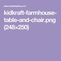 kidkraft-farmhouse-table-and-chair.png (248×250)