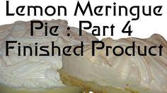 Lemon Meringue Pie : Part 4 The Finished Product