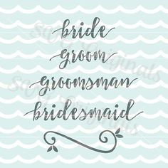 Wedding SVG Wedding Bride Groom Groomsman Bridesmaid SVG file. No fonts included. Suitable for cutting or printing! Embellishment included!