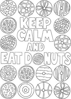 Kleurplaat Keep calm and eat donuts Welcome to Dover Publications Donut Coloring Page, Food Coloring Pages, Quote Coloring Pages, Coloring Pages Inspirational, Printable Coloring Pages, Coloring Sheets, Coloring Pages For Kids, Free Coloring, Coloring Books