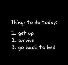 Funny Pictures - Things to do today So true!