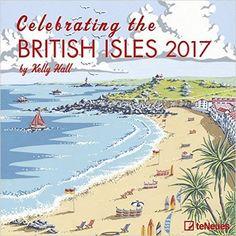 Britische Inseln 2017 - Celebrating the British Isles 2017, Großbritannien Kalender, Broschürenkalender teNeues - 30 x 30 cm: Amazon.de: teNeues Calendars & Stationery, Kelly Hall: Bücher