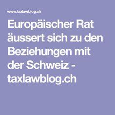 Europäischer Rat äussert sich zu den Beziehungen mit der Schweiz - taxlawblog.ch