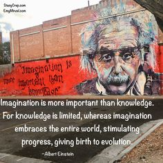 Imagination is more important than knowledge. For knowledge is limited, whereas imagination embraces the entire world, stimulating progress, giving birth to evolution. Inspire Others, Albert Einstein, Evolution, Imagination, Birth, Sisters, Spirituality, Knowledge, Explore
