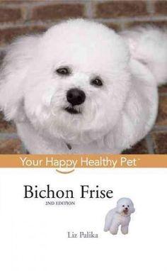 Bichon Frise: Your Happy Healthy Pet