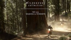 Wilderness Collective | Adventure WC-001 by Wilderness Collective. The first official WC adventure of 2013. Watch this film as it follows a group of men on a dual-sport adventure through the Sierra National Forest to Yosemite Valley.