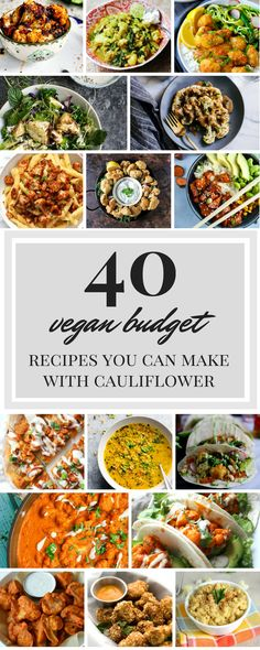 40 vegan budget recipes you can make with cauliflower - jadesamermaid.com