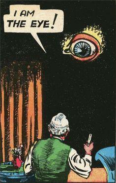 I Am The Eye Retro Vintage Pop Art Comic Book Illustration Design Creepy Dark Horror Vintage Comic Books, Vintage Comics, Comic Books Art, Comic Art, Pop Art, Geek Culture, Especie Animal, Comic Book Panels, Ligne Claire