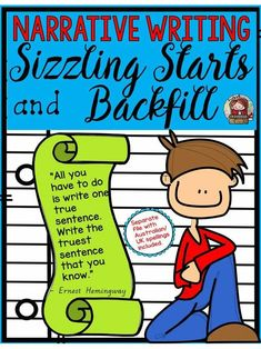 It's the start of an essay that needs to grab the reader's attention and this mini unit will scaffold the writing of sizzling starts and the technique of Backfill for the narrative writing genre. The sample sizzling starts, backfills, and organizers will facilitate your students to write their own impressive starters.