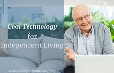 """""""Aging in place"""" technology allows parents to live independently and adult children to stay in the loop without being intrusive. Learn more."""