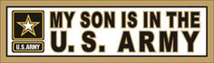 My Son is in the Army Bumper Sticker - Army Bumper Stickers at http://www.priorservice.com/usarbust.html