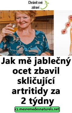 Jak mě jablečný ocet zbavil skličující artritidy za 2 týdny Herbal Remedies, Natural Remedies, Hepatitis B, 2 Month Olds, Handmade Cosmetics, Listerine, Natural Medicine, Arthritis, Natural Health