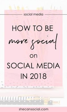 My new year's resolution is to be more social on social media in 2018! Here's how to engage more frequently and genuinely with your followers in 2018.