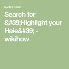 Search for 'Highlight your Haie' - wikihow