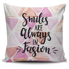 Smiles Are Always In Fashion- Pillow Cover