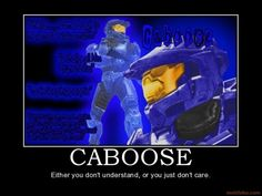 The BEST character on RvB... CABOOSE