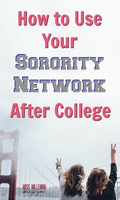 If you had the unique experience of joining a sorority in college, you're in luck: you've got a network built-in for you. Here is a great guide on how to use it to your advantage.