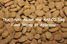 The Truth About the AAFCO Dog Food Stamp of Approval – Project Pawsitivity Dog Care, Dog Food Recipes, Stamp, Chocolate, Pets, Health, Desserts, Tailgate Desserts, Deserts