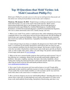 Mold expert Phillip Fry provides answers to the top ten mold questions that people ask him about toxic mold growth problems in their homes and workplaces. http://www.moldexpertconsultants.com