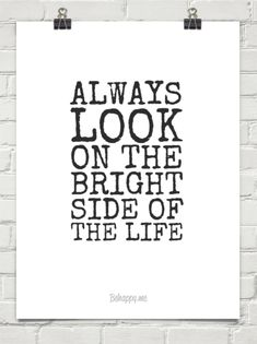 Always look on the bright side of the life #1503833