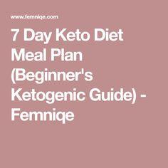 7 Day Keto Diet Meal Plan (Beginner's Ketogenic Guide) - Femniqe