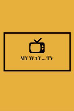 MY WAY IN TV