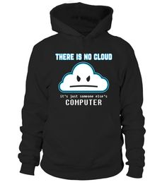 "# There is No Cloud. It's someone else's computer T shirt .  Special Offer, not available in shops      Comes in a variety of styles and colours      Buy yours now before it is too late!      Secured payment via Visa / Mastercard / Amex / PayPal      How to place an order            Choose the model from the drop-down menu      Click on ""Buy it now""      Choose the size and the quantity      Add your delivery address and bank details      And that's it!      Tags: There is No Cloud. It's…"