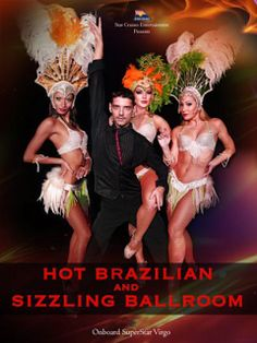 HOT BRAZILIAN & SIZZLING BALLROOM Star Cruises presents our hot Brazilian dancers Livia and Vanessa together with our sizzling ballroom couple Dmytro and Alena in a night of amazing choreography and dance prowess. Get your dancing shoes ready and learn from the masters of ballroom dancing from a variety of sexy moves from Rumba, Cha-Cha, Tango to Samba and sultry carnival dances.