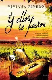 Y ellos se fueron libro - Viviana Rivero. Autora cordobesa, Argentina. viñedos, inmigrantes, amores prohibidos.