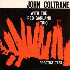 """John Coltrane with Red Garland trio   Label: Prestige 7123   12"""" LP 1957   Design: Mark Rice"""