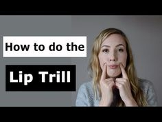 How to do the Lip Trill - YouTube