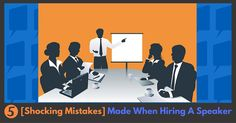 [Shocking Mistakes] When Hiring A Professional Speaker