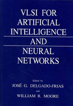Vlsi for Artificial Intelligence and Neural Networks
