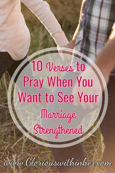 A list of 10 short verses and prayers for your marriage from the Christian blog, Glorious Within Her