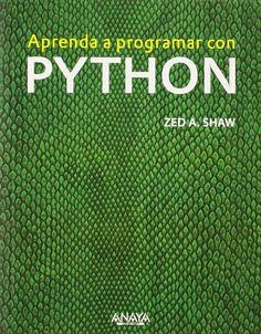 Aprenda a programar con python / Zed A. Shaw. 2014.