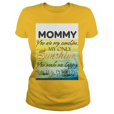 (Tshirt Great) Mommy You Are My Sunshine [TShirt 2016] Hoodies, Funny Tee Shirts