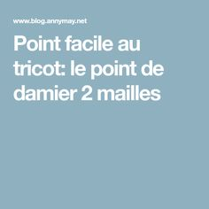 Point facile au tricot: le point de damier 2 mailles