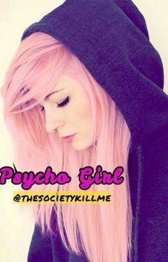 Psycho Girl #wattpad #storie-damore