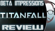 Beta Impressions - Titanfall [PC] - Game Spotlight (+playlist)