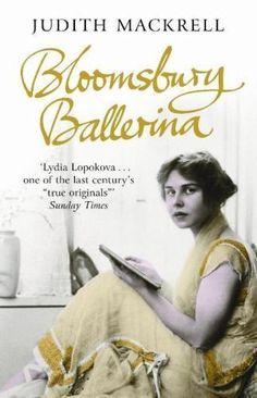 Bloomsbury Ballerina, Lydia Lopokova, Imperial Dancer and Mrs John Maynard Keyne