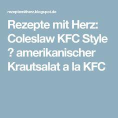 Rezepte mit Herz: Coleslaw KFC Style ♡ amerikanischer Krautsalat a la KFC