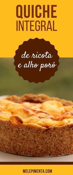 Quiche integral de ricota e alho poró Fruit Recipes, Vegan Recipes, Quick And Easy Appetizers, Savory Tart, Quiche Lorraine, Fried Chicken Recipes, Lunch Snacks, Best Fruits, Creative Food